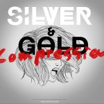 Album Review: Silver and Gold – Compression
