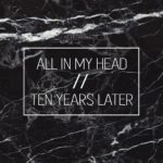 One Flew West – Ten Years Later/All In My Head: Review