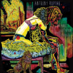 Album Premiere: Anthony Ruptak – A Place That Never Changes